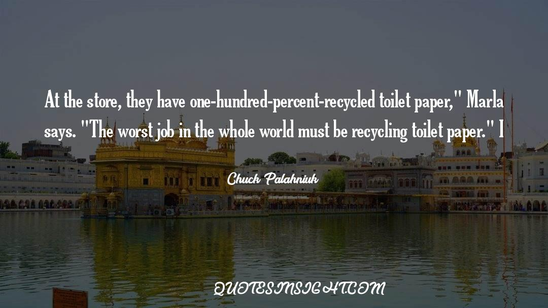 Recycling quotes by Chuck Palahniuk