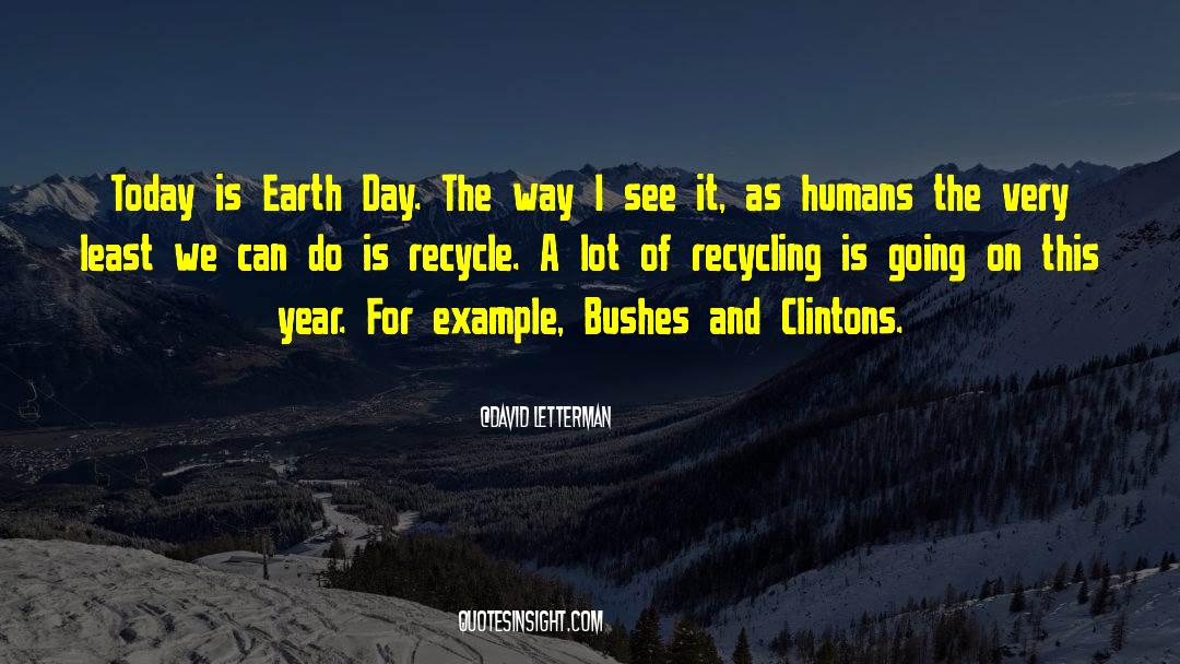 Recycling quotes by David Letterman