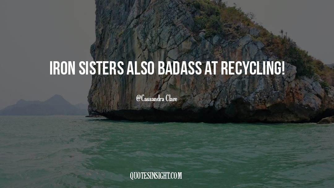 Recycling quotes by Cassandra Clare