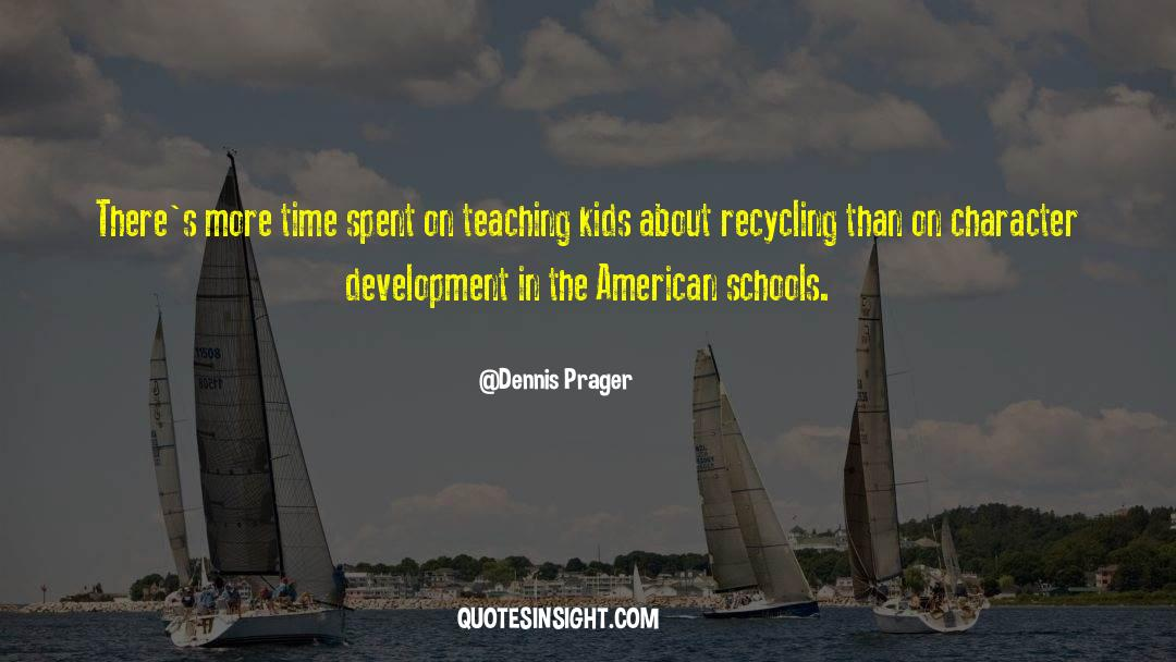 Recycling quotes by Dennis Prager