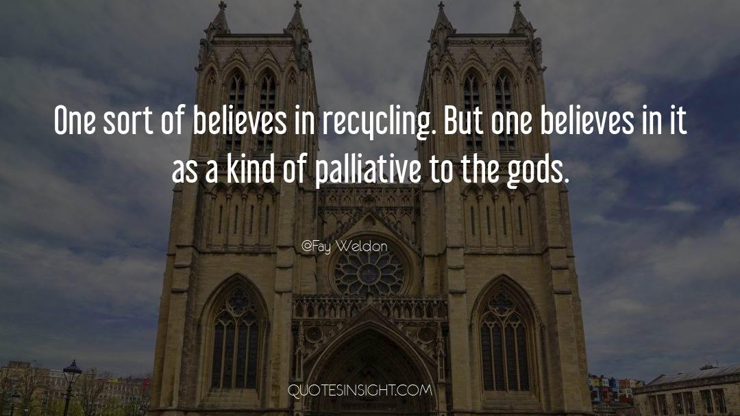 Recycling quotes by Fay Weldon
