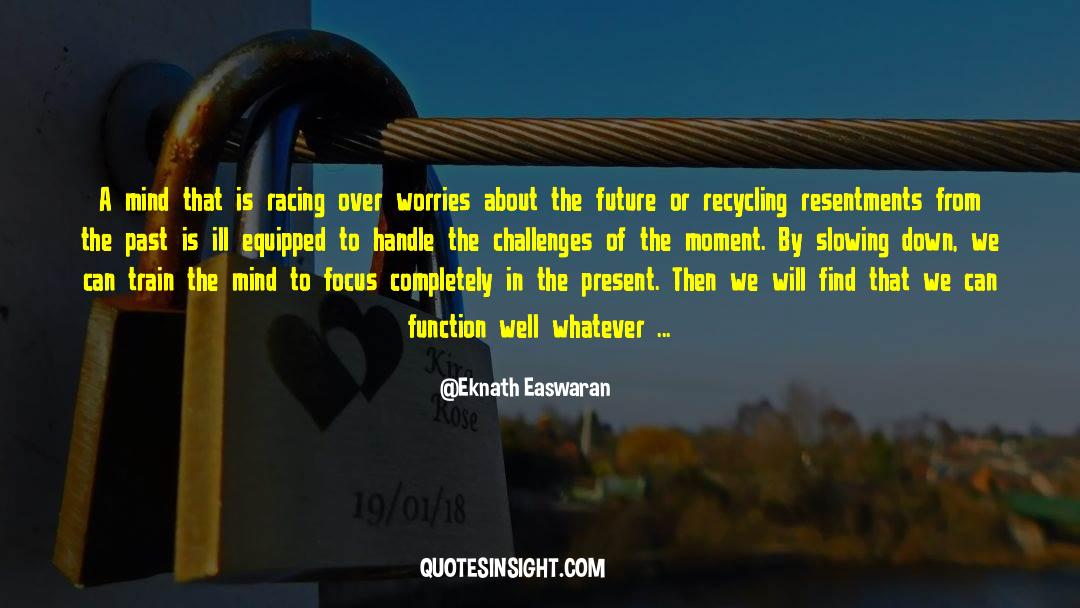 Recycling quotes by Eknath Easwaran