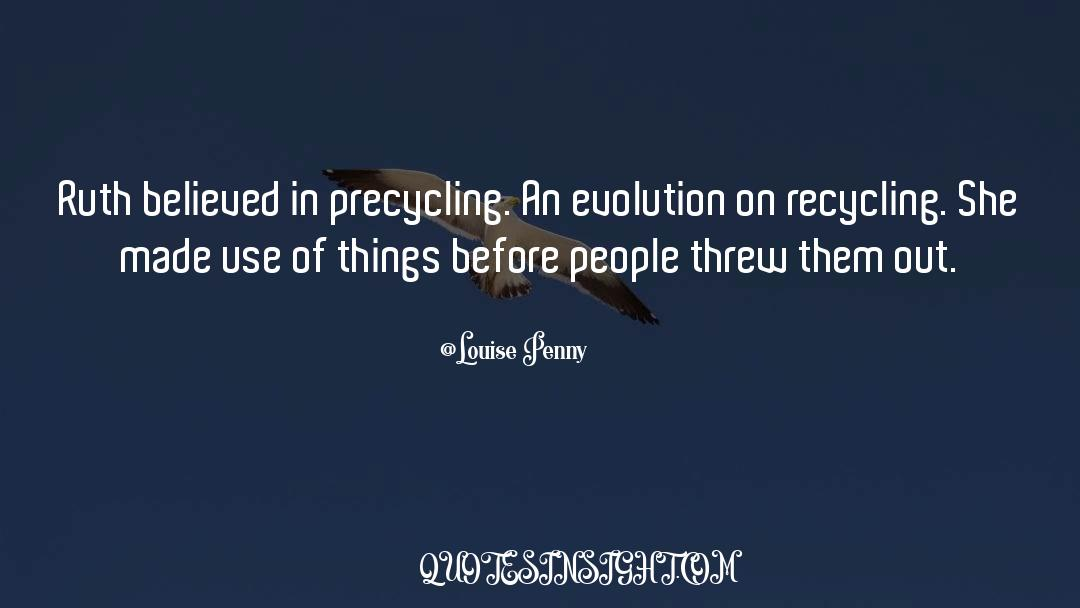 Recycling quotes by Louise Penny