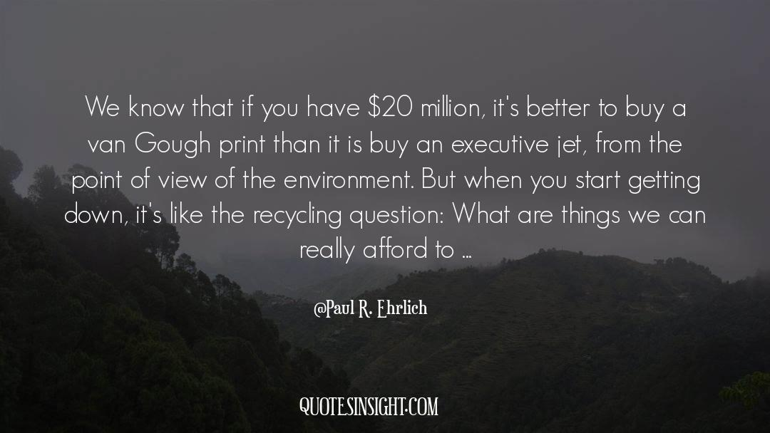 Recycling quotes by Paul R. Ehrlich