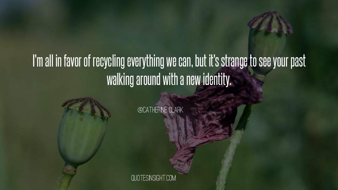 Recycling quotes by Catherine Clark
