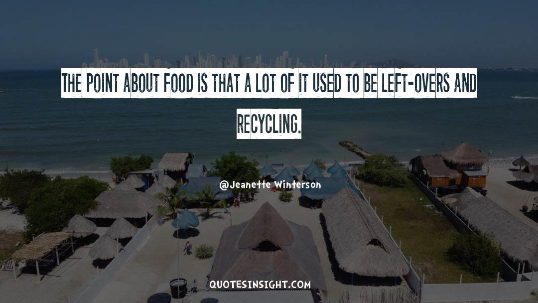 Recycling quotes by Jeanette Winterson