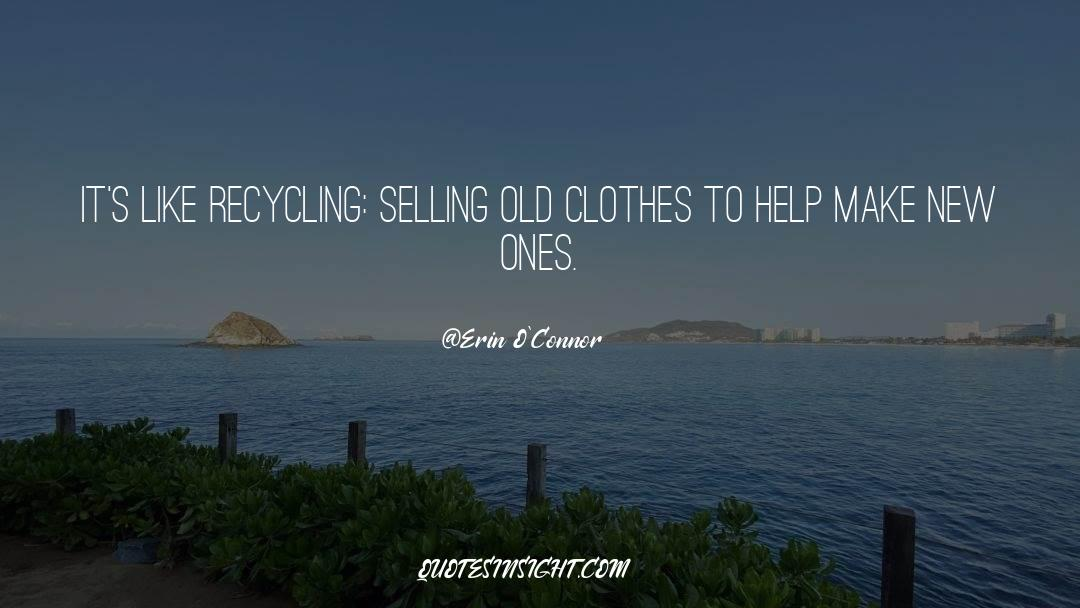 Recycling quotes by Erin O'Connor