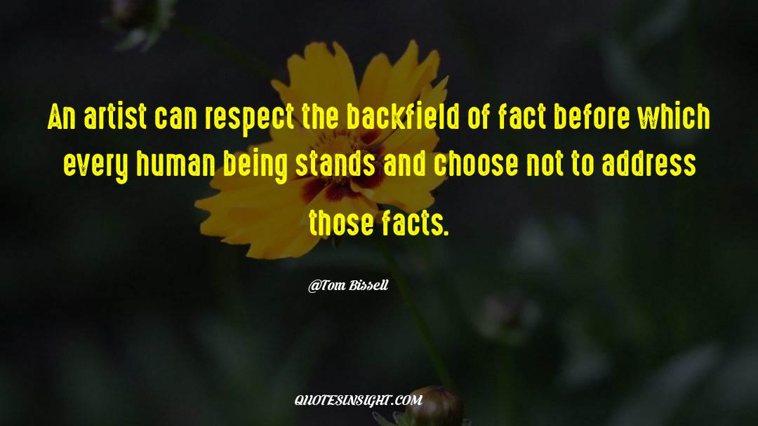 Respect quotes by Tom Bissell