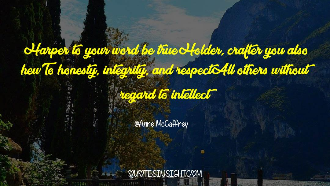Respect quotes by Anne McCaffrey