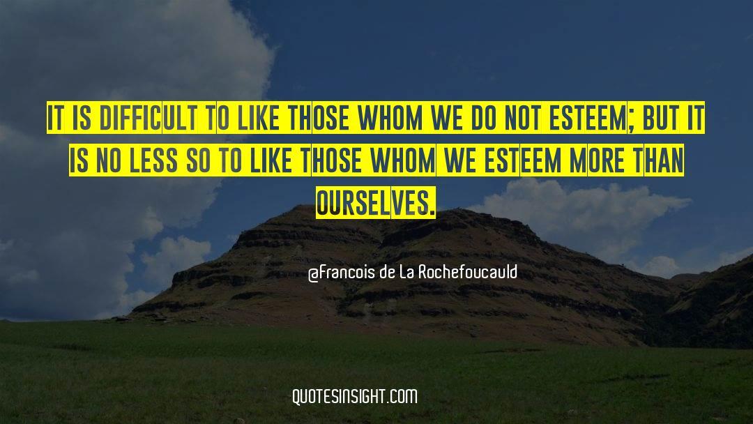 Respect quotes by Francois De La Rochefoucauld