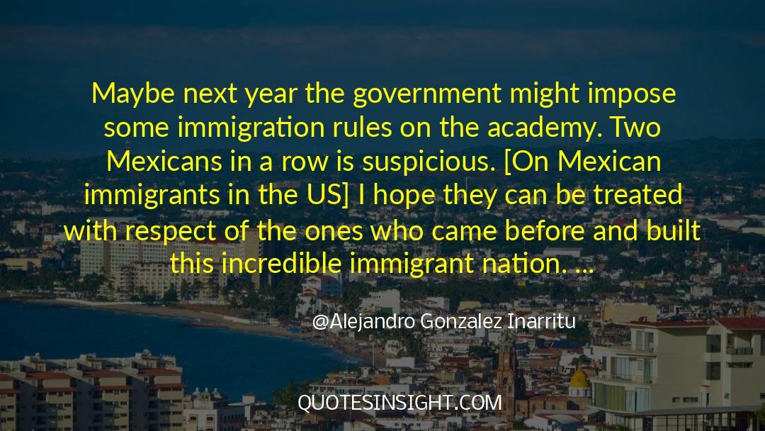 Respect quotes by Alejandro Gonzalez Inarritu