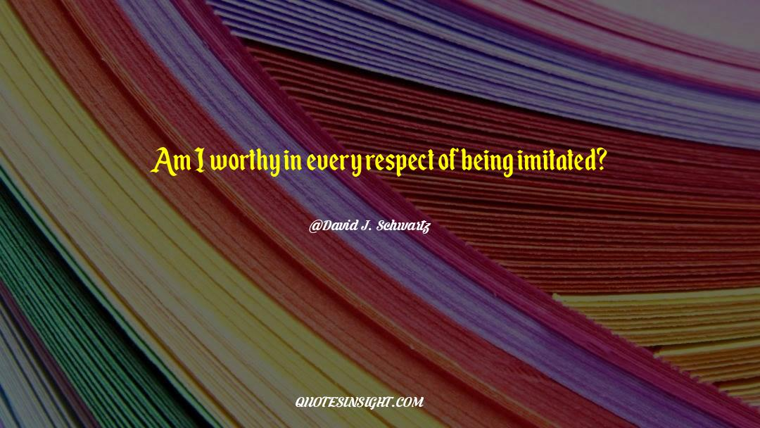Respect quotes by David J. Schwartz