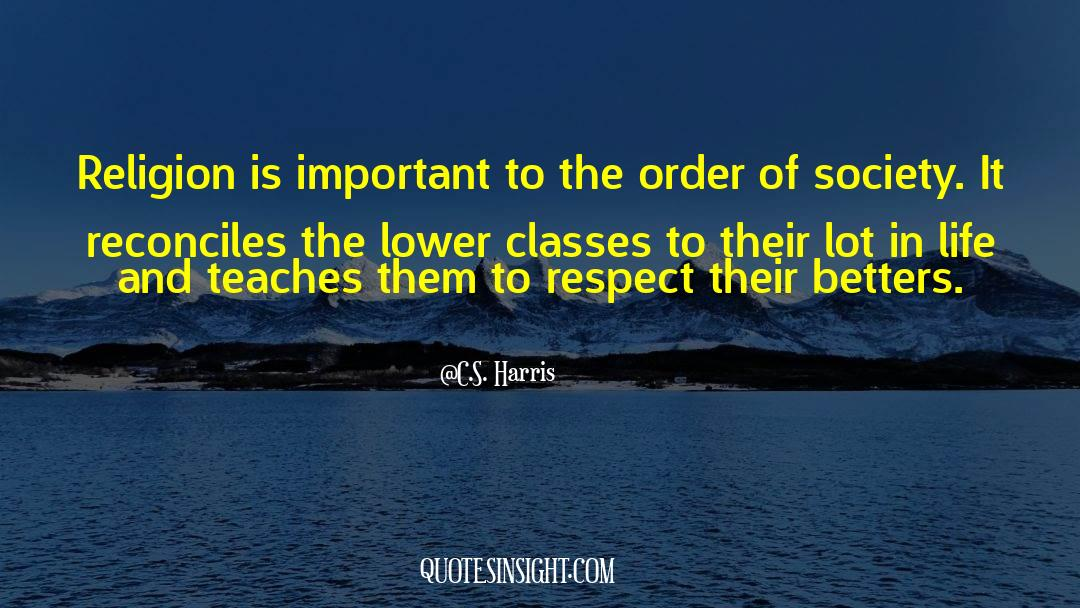 Respect quotes by C.S. Harris