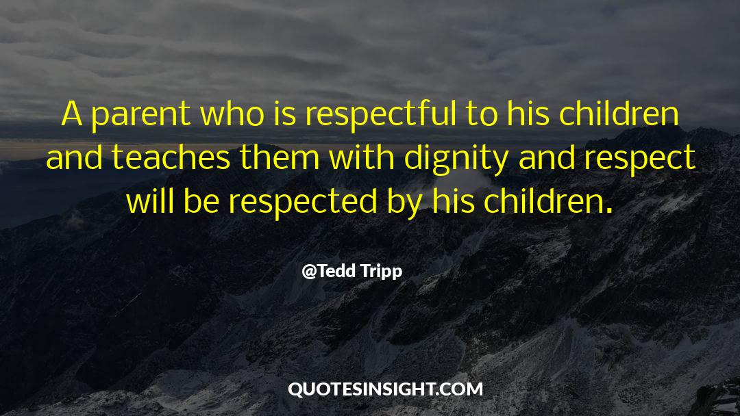Respect quotes by Tedd Tripp