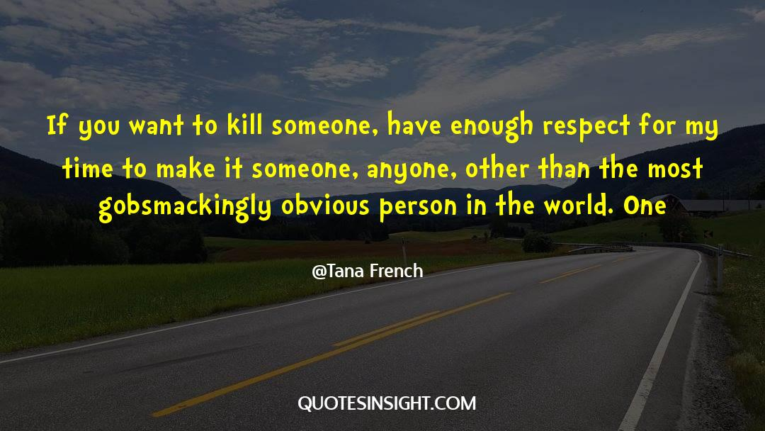 Respect quotes by Tana French