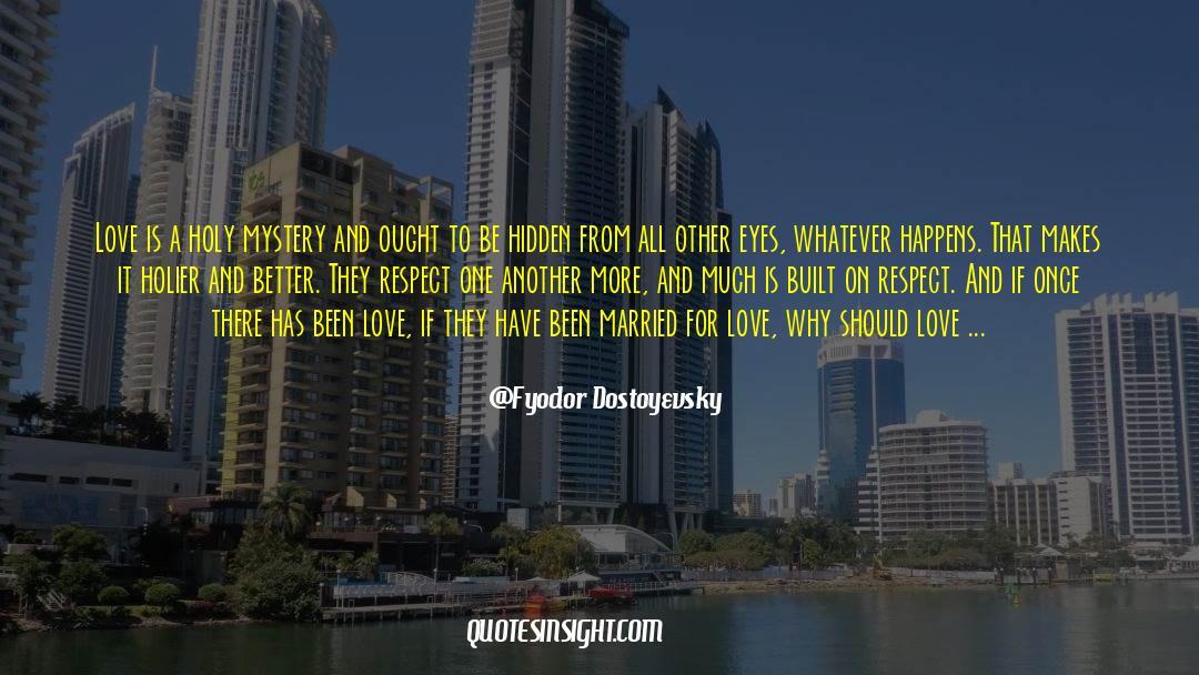 Respect quotes by Fyodor Dostoyevsky