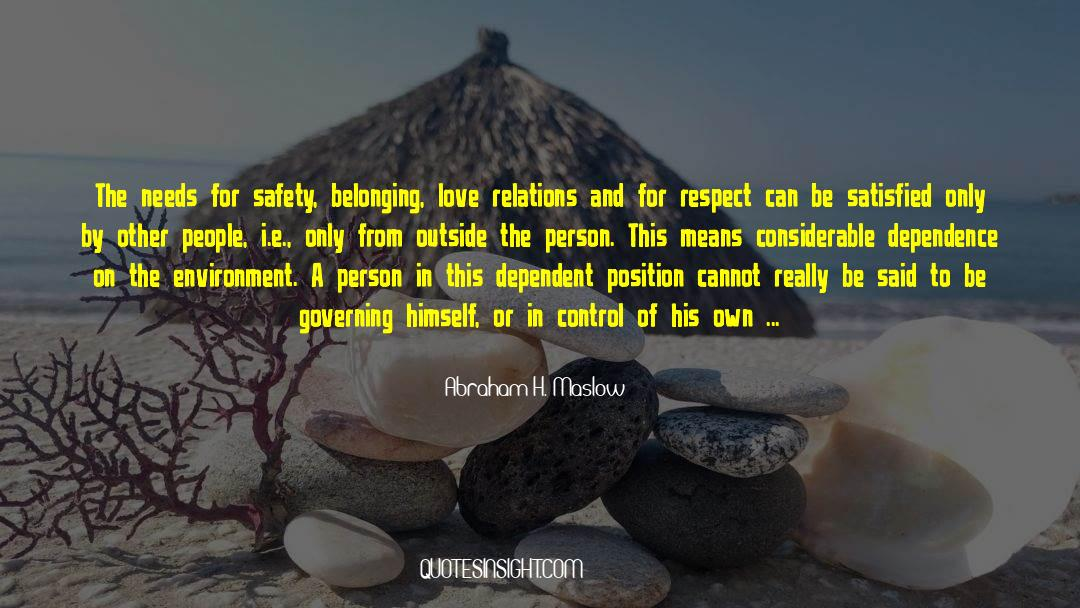 Respect quotes by Abraham H. Maslow