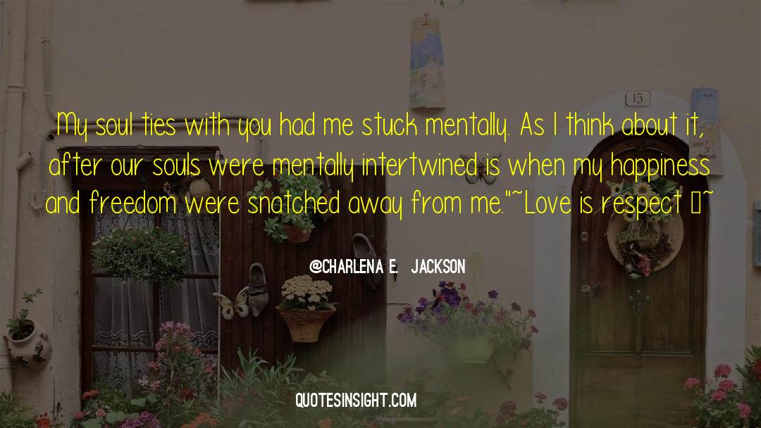 Respect quotes by Charlena E.  Jackson
