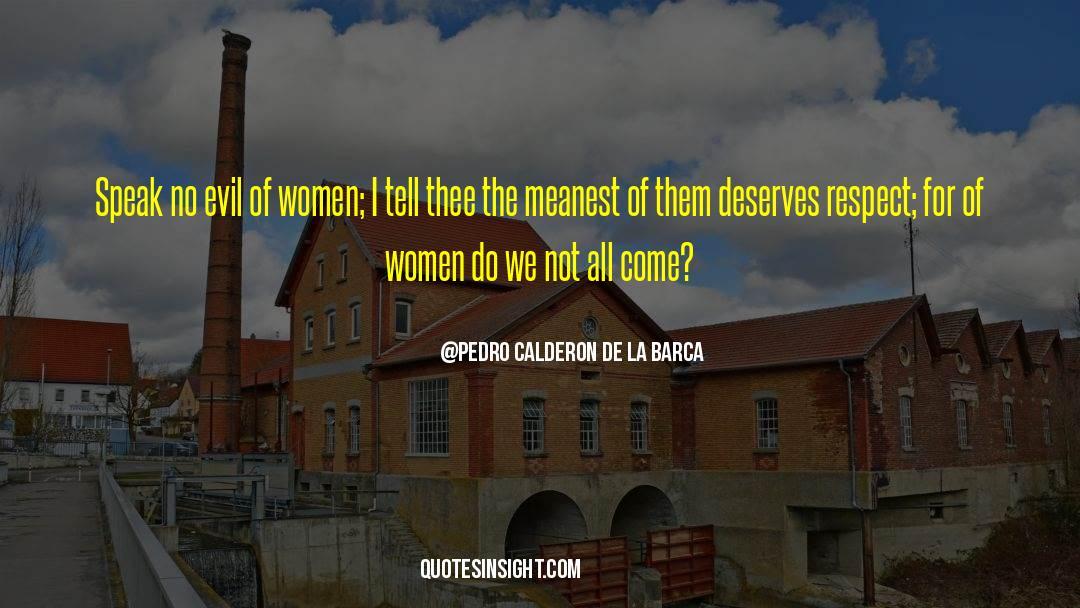 Respect quotes by Pedro Calderon De La Barca