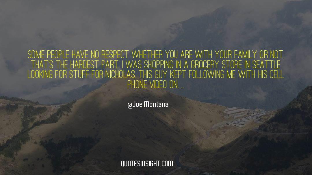 Respect quotes by Joe Montana