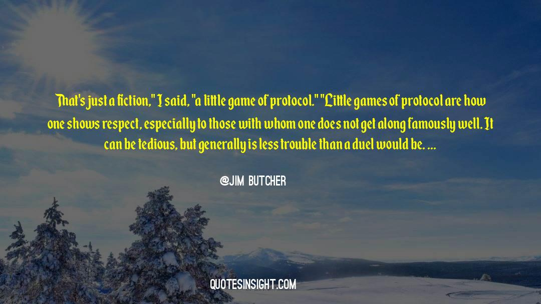 Respect quotes by Jim Butcher