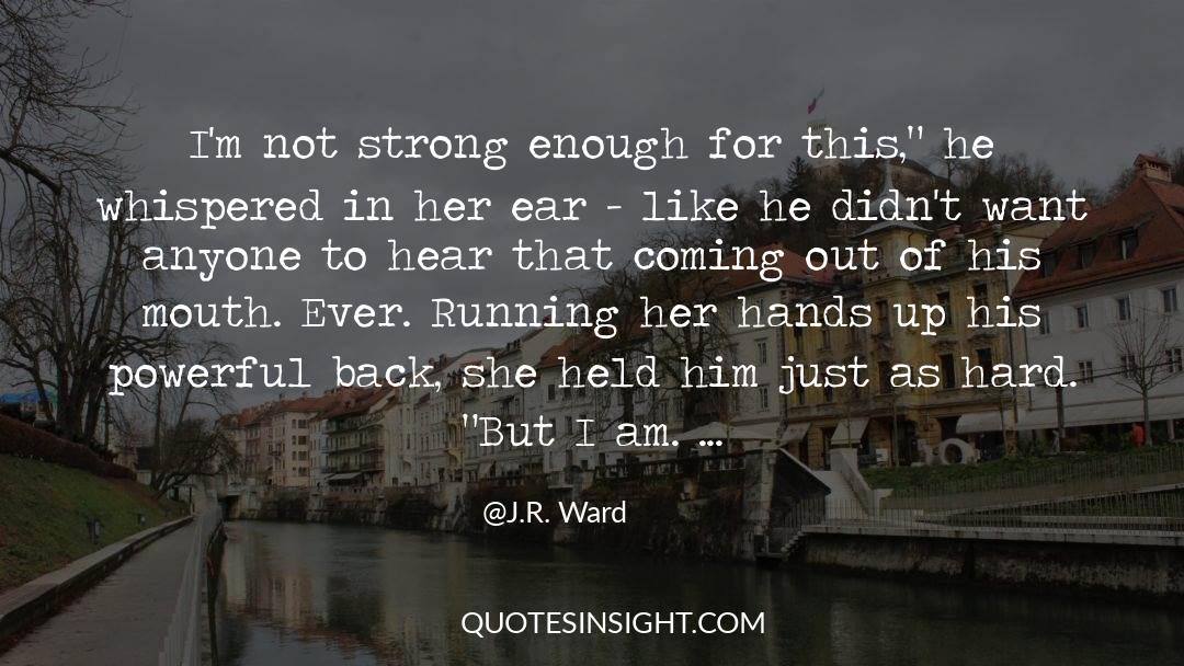 Running Up That Hill quotes by J.R. Ward