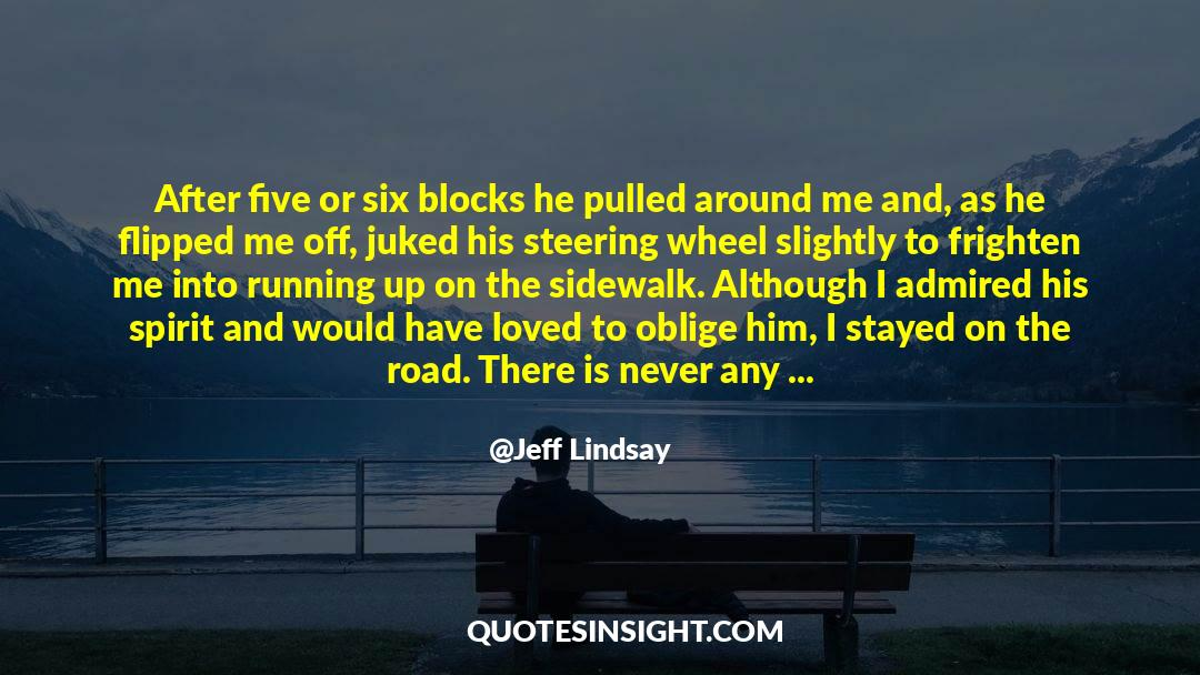 Running Up That Hill quotes by Jeff Lindsay