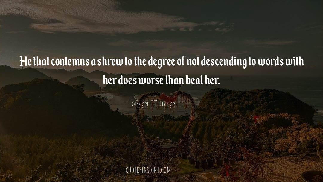 Shrews quotes by Roger L'Estrange