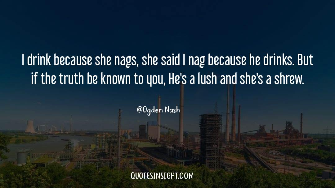 Shrews quotes by Ogden Nash