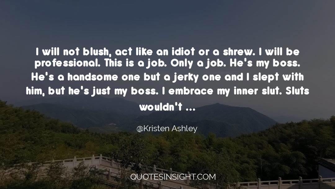 Shrews quotes by Kristen Ashley