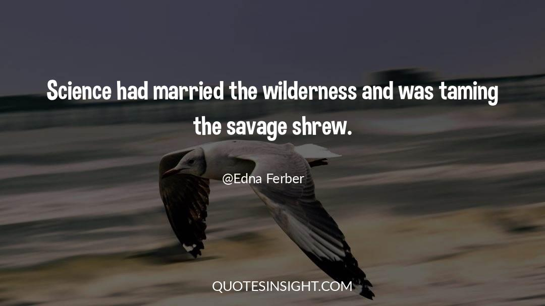 Shrews quotes by Edna Ferber