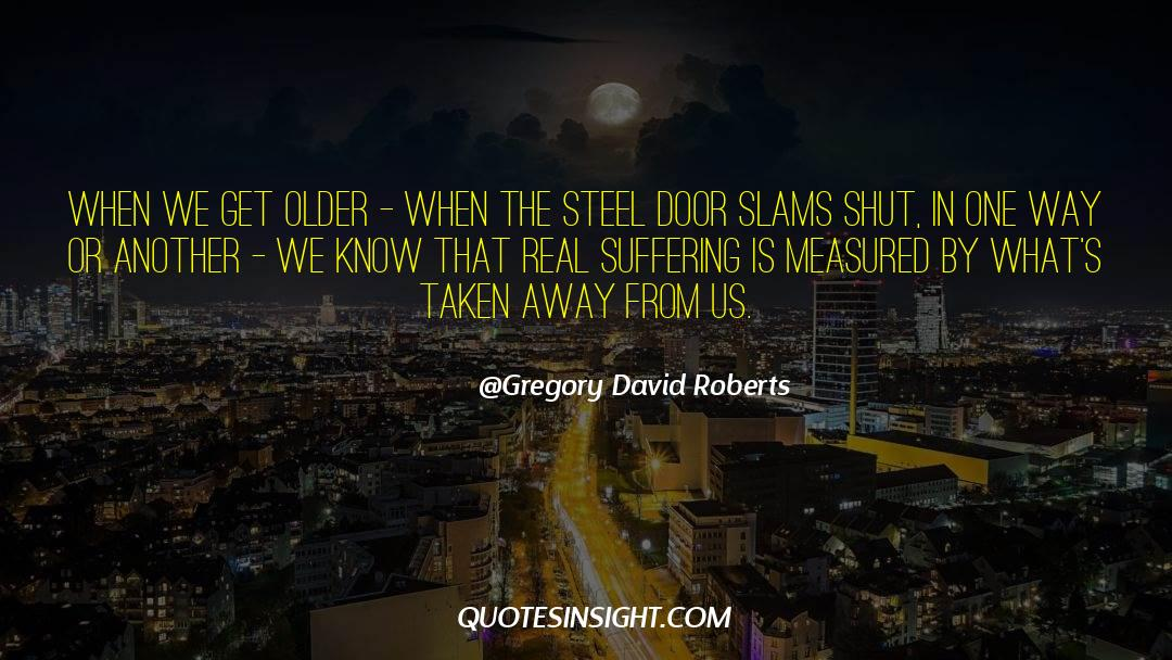 Shut In quotes by Gregory David Roberts