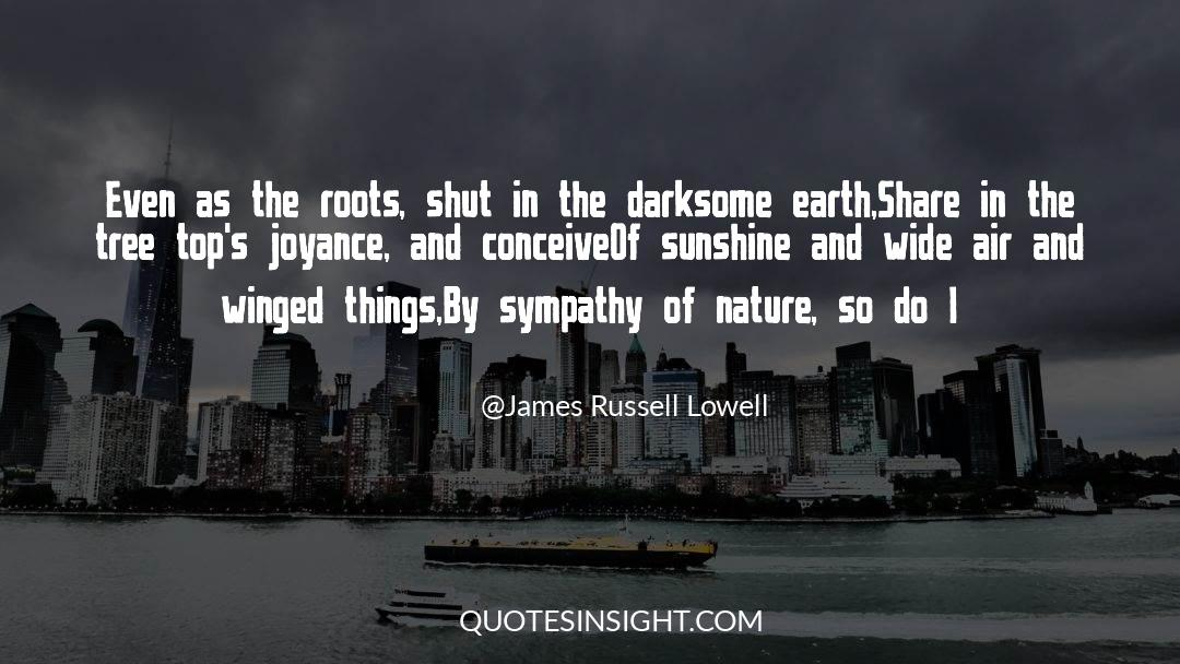 Shut In quotes by James Russell Lowell