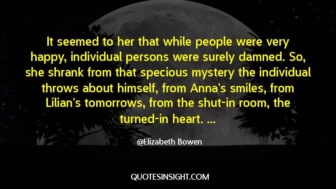 Shut In quotes by Elizabeth Bowen