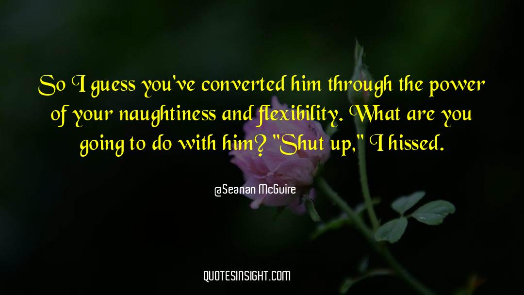 Shut In quotes by Seanan McGuire