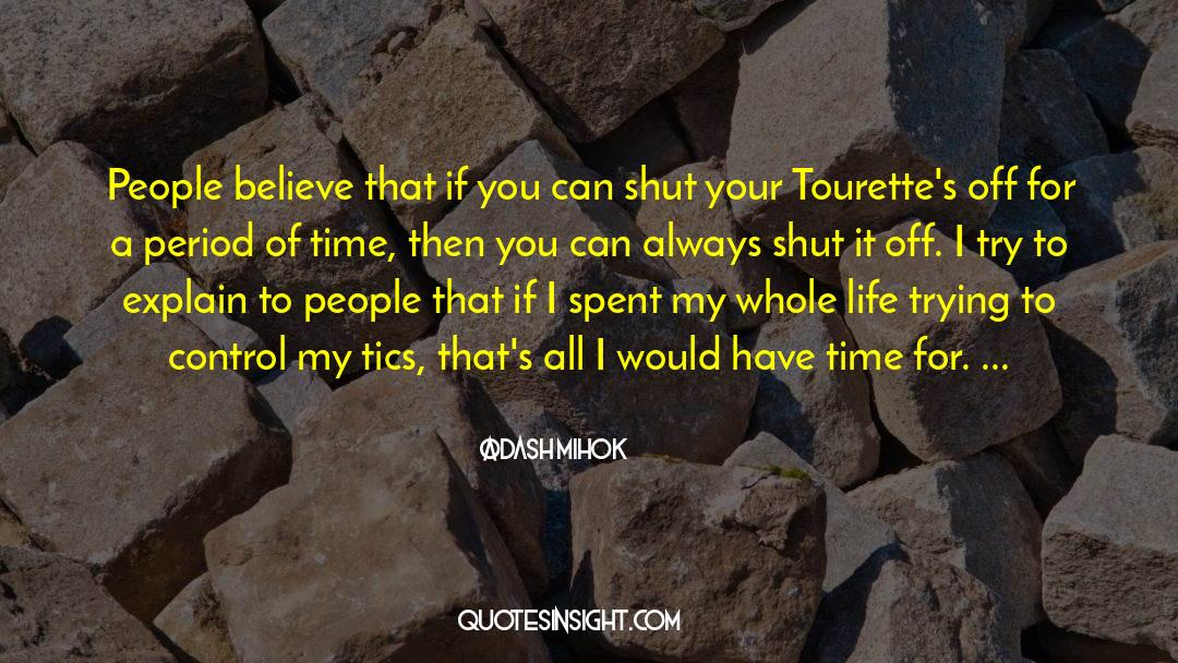 Shut In quotes by Dash Mihok