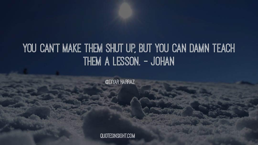 Shut In quotes by Diyar Harraz