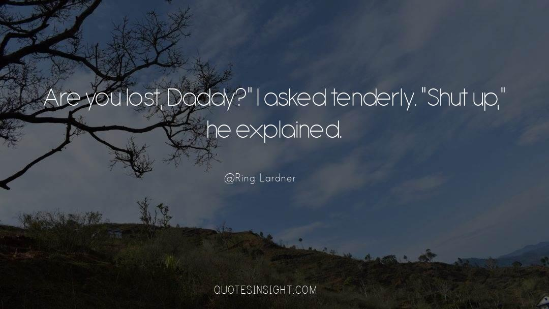 Shut In quotes by Ring Lardner
