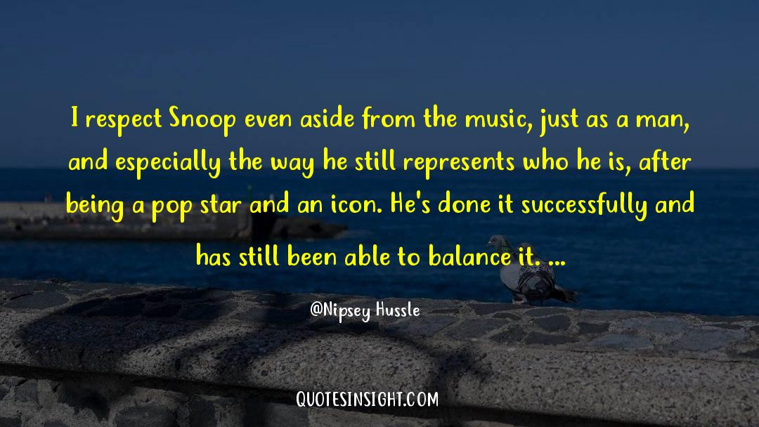 Snoop quotes by Nipsey Hussle