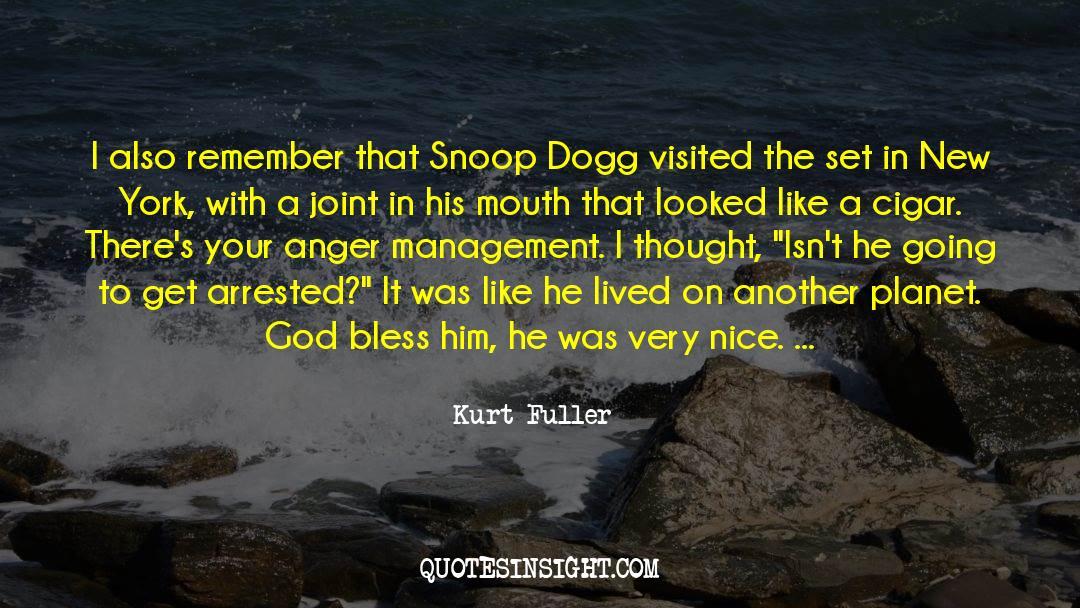 Snoop quotes by Kurt Fuller