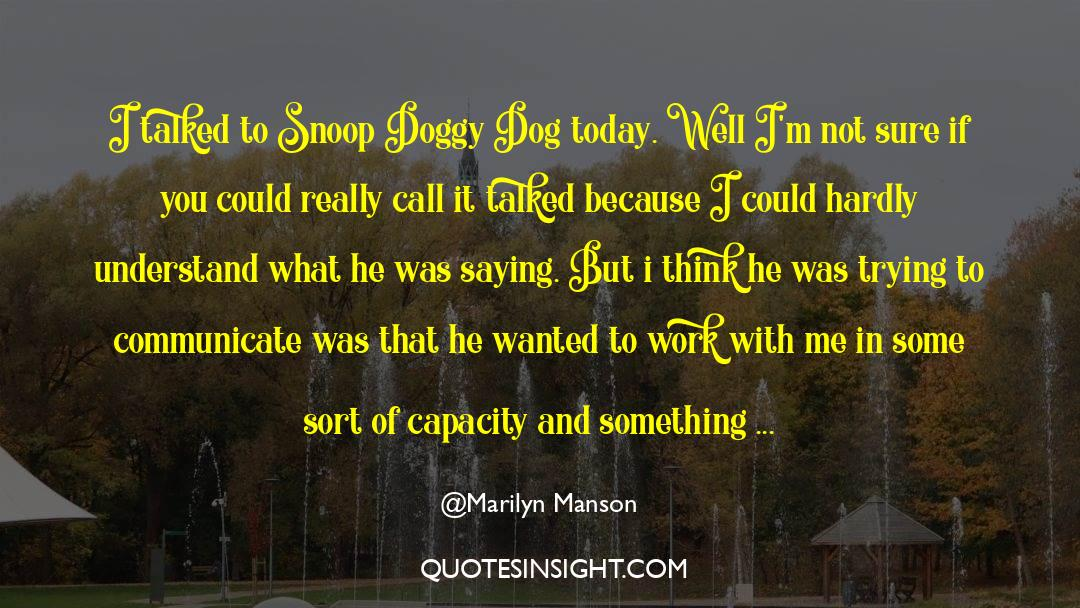 Snoop quotes by Marilyn Manson
