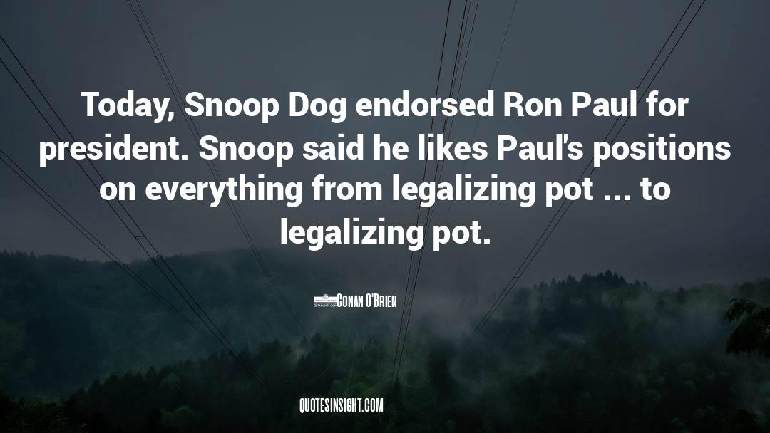 Snoop quotes by Conan O'Brien
