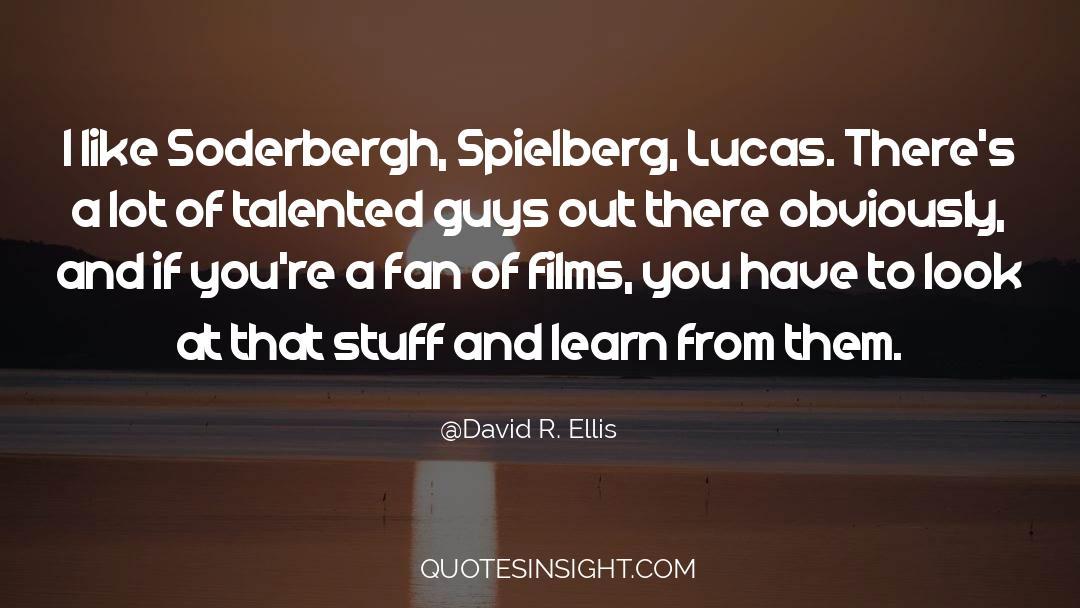 Soderbergh quotes by David R. Ellis