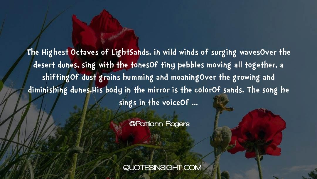 Songs Are Humming In My Heart quotes by Pattiann Rogers