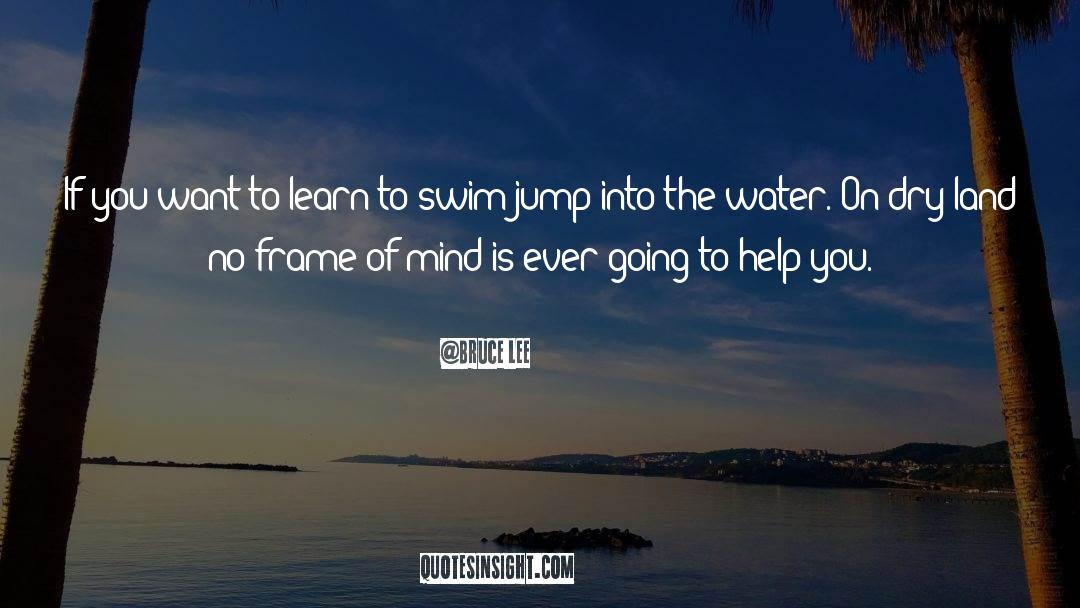 Swim The Fly quotes by Bruce Lee