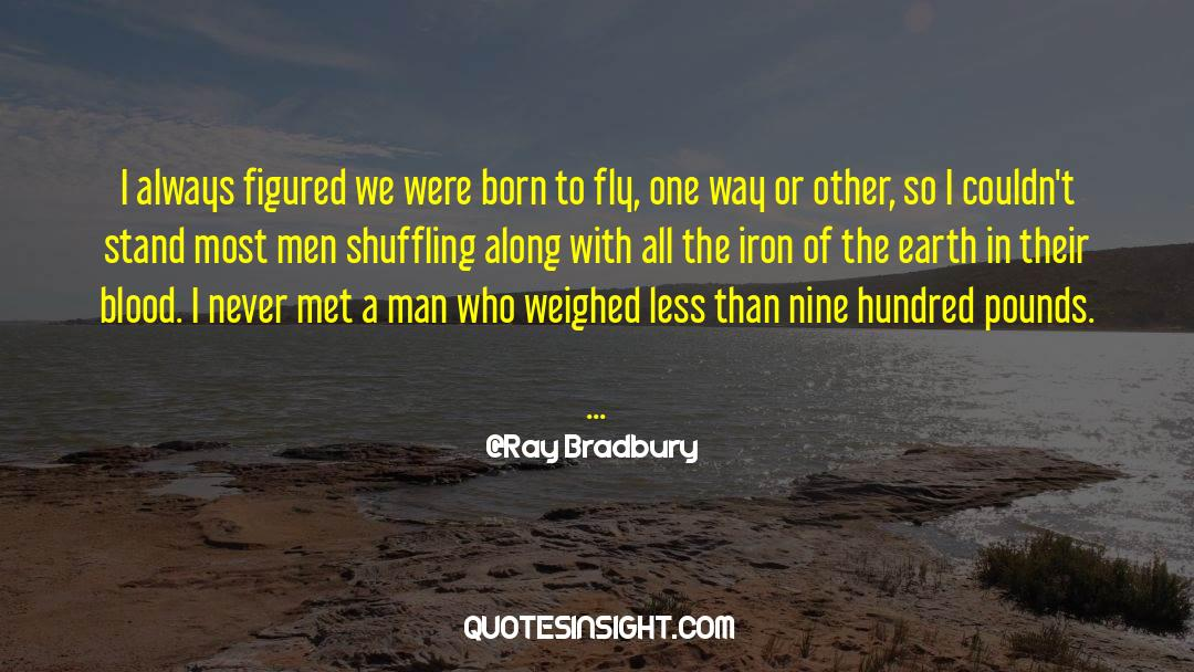 Swim The Fly quotes by Ray Bradbury
