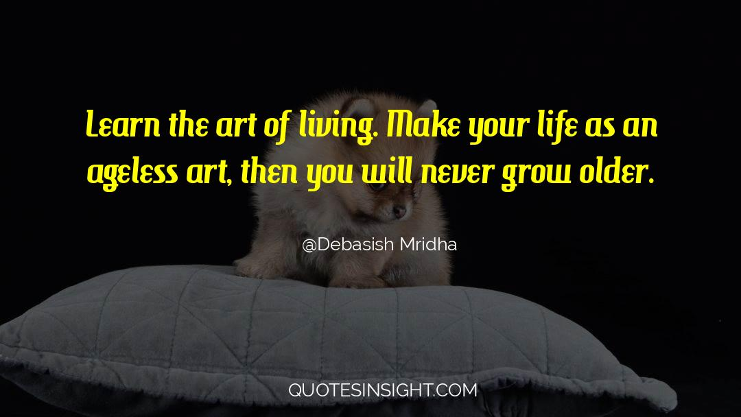 The Art Of Living quotes by Debasish Mridha