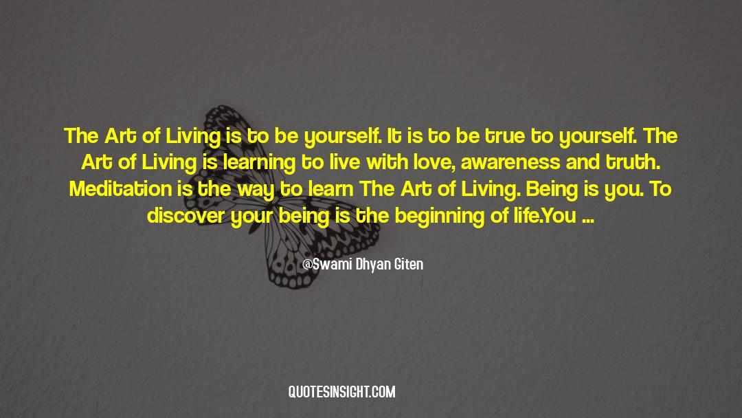 The Art Of Living quotes by Swami Dhyan Giten