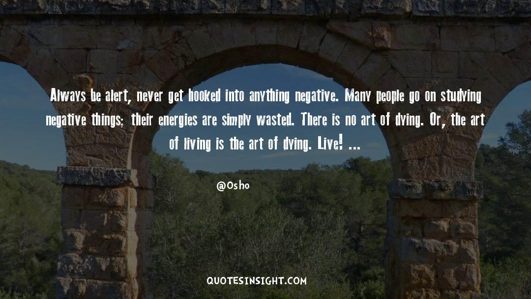 The Art Of Living quotes by Osho