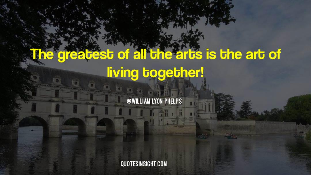 The Art Of Living quotes by William Lyon Phelps
